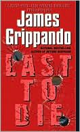 Last to Die (Jack Swyteck Series #3) by James Grippando: Book Cover