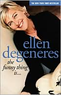 The Funny Thing Is... by Ellen DeGeneres: Book Cover