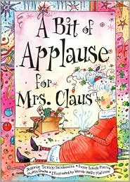 A Bit of Applause for Mrs. Claus by Jean Schick-Jacobowitz: Book Cover