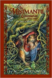 The Heir of Mistmantle (The Mistmantle Chronicles Series #3) by M. I. McAllister: Book Cover