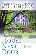 The House Next Door by Anne Rivers Siddons: Book Cover