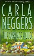 The Carriage House by Carla Neggers: Book Cover