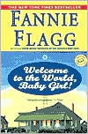 Welcome to the World, Baby Girl! by Fannie Flagg: Book Cover