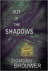 Out of the Shadows #1 by Sigmund Brouwer: Book Cover