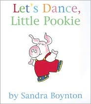 Let's Dance, Little Pookie by Sandra Boynton: Book Cover