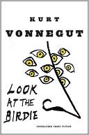 Look at the Birdie by Kurt Vonnegut: Book Cover