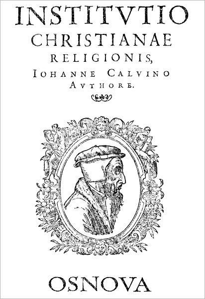 The Institutes of the Christian Religion (best navigation)