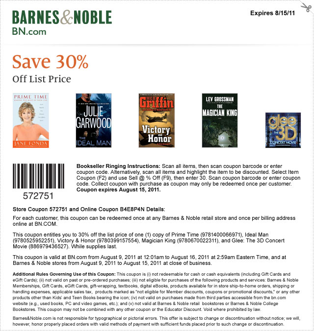 Save 30% Off List Price on Prime-Time: Making The Most of Your Life by Jane Fonda; The Ideal Ma nby Douglas Preston; Victory and Honorby W..E.B. Griffin; The Magician King by Lev Grossman; Glee 3D Soundtrack by Glee Cast. Expires 8/15/11. Store Coupon: 575751 / Online Coupon: B4E8P4N
