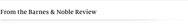From the Barnes & Noble Review