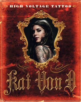 Art Books: High Voltage Tattoo by Von D., Kat, Deluy, Lionel: Better World