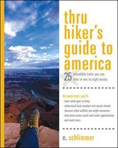 Thru Hiker's Guide to America: 25 Incredible Trails You Can Hike in One to Eight Weeks