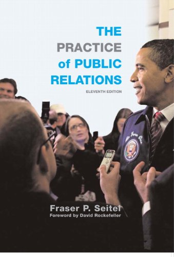 The Practice of Public Relations (11th Edition) Fraser P. Seitel