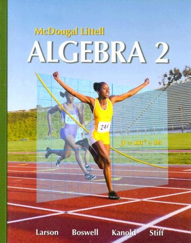 Algebra 2 By Ron Larson Laurie Boswell Timothy D Kanold