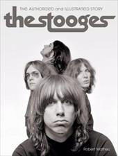 The Stooges: The Authorized and Illustrated Story