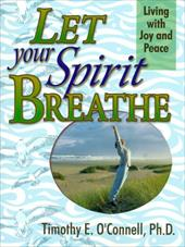 Let Your Spirit Breathe: Living a Peace-Filled Life