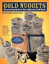 Gold Nuggets Discovering Math in the California Gold Rush