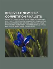 Kerrville New Folk Competition Finalists: Pierce Pettis, Ellis Paul, Steve Earle, Stephan Said, Lyle Lovett, David Wilcox, Jimmy L