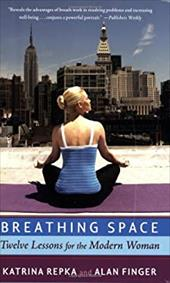 Breathing Space: Twelve Lessons for the Modern Woman