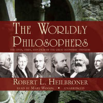 the worldly philosophers Topics economic theory & philosophy, history of ideas, intellectual history,  economics - general, history of economic thought, business.
