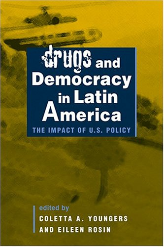 Drugs and Democracy in Latin America by Coletta A ...