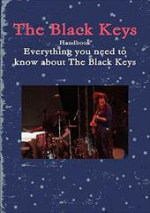 The Black Keys Handbook - Everything You Need to Know about the Black Keys