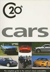 C20th Cars: The Complete Guide to the Century's Classic Automobiles