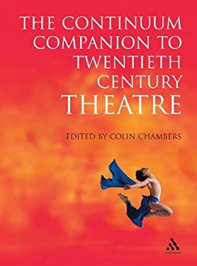 Continuum Companion to Twentieth Century Theatre by Colin ...