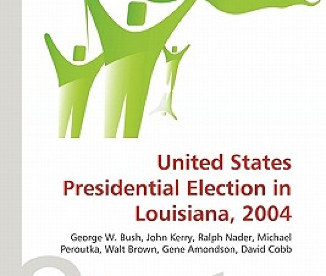 United States Presidential Election In Louisiana 2004