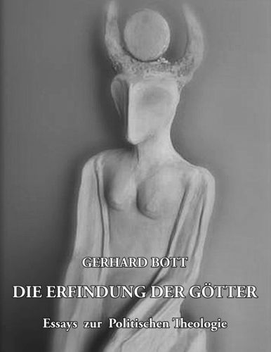 📖 Die Erfindung der Götter. Essays zur politischen Theologie