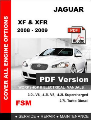 JAGUAR XF XFR 2008  2009 FACTORY SERVICE REPAIR WORKSHOP