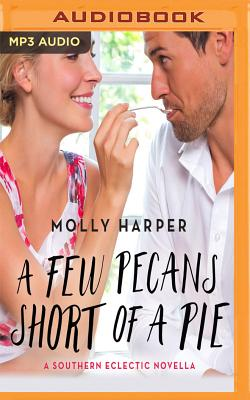 A Few Pecans Short of a Pie by Molly Harper