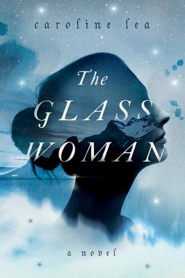 The Glass Woman by Caroline Lea