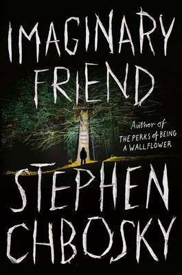 Imaginary Friend by Stephen Chbosky