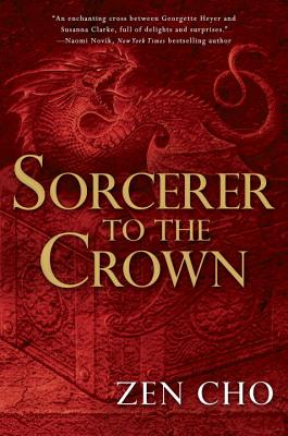 Cover of Sorcerer to the Crown by Zen Cho