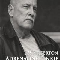 MARRIED FOR THE MATERIAL: AN INTERVIEW WITH LES EDGERTON ABOUT HIS MEMOIR, ADRENALINE JUNKIE