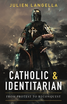 Catholic and Identitarian: From Protest to Reconquest (Paperback)   McNally  Jackson Books