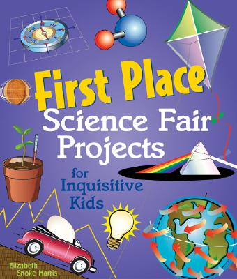 First Place Science Fair Projects for Inquisitive Kids ...