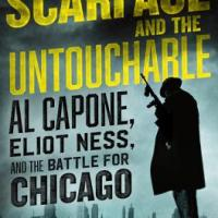 REVIEW: SCARFACE AND THE UNTOUCHABLE: AL CAPONE, ELIOT NESS, AND THE BATTLE FOR CHICAGO