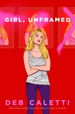 Girl, Unframed by Deb Caletti