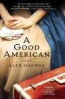 A GOOD AMERICAN (paperback edition) by Alex George, via indiebound.org