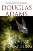 LIFE, THE UNIVERSE, AND EVERYTHING by Douglas Adams, via indiebound.org