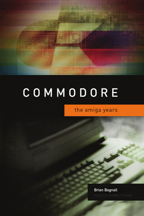 Commodore: The Amiga Years (taken from https://i1.wp.com/images.bookstore.ipgbook.com/images/book_image/large/9780973864991.jpg)
