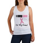 I Wear Pink For My Friend Women's Tank Top