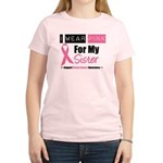 I Wear Pink For My Sister Women's Light T-Shirt