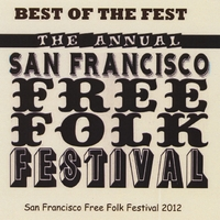 Various Artists | Best of the Fest-San Francisco Free Folk Festival 2012