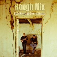 Rough Mix CD Cover by Bob Ryan and Terry Hann