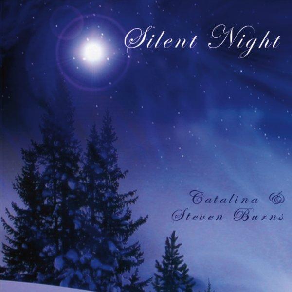 Catalina Burns Amp Steven Burns Silent Night CD Baby