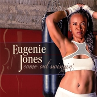 Eugenie Jones | Come Out Swingin'