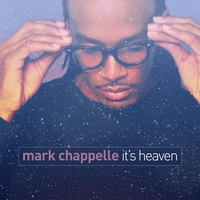 Mark Chappelle - It's Heaven