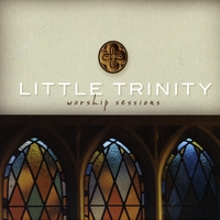Little Trinity Worship Sessions - cover art